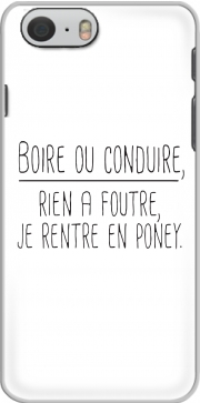 skal Boire ou conduire Je men fous je rentre en Poney Elegance for Iphone 6 4.7