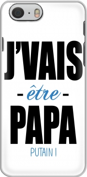 skal Je vais etre papa putain for Iphone 6 4.7