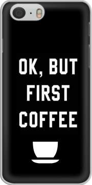 Ok But First Coffee skal för Iphone 6 4.7