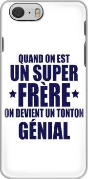 skal Quand on est un super frere on devient un tonton genial for Iphone 6 4.7