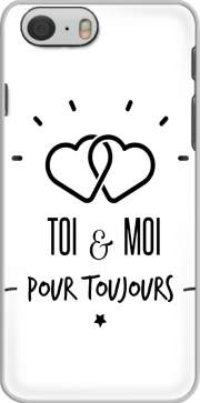 skal Toi et Moi pour toujours for Iphone 6 4.7